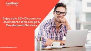 Janbask Digital Design - Enjoy upto 25% Discount on eCommerce Web design & Development Services