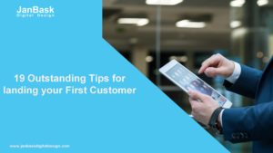 19 Outstanding Tips for landing your First Customer