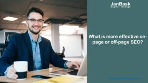 What is more effective on-page or off-page SEO?