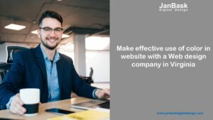 Make effective use of color in website with a Web design company in Virginia
