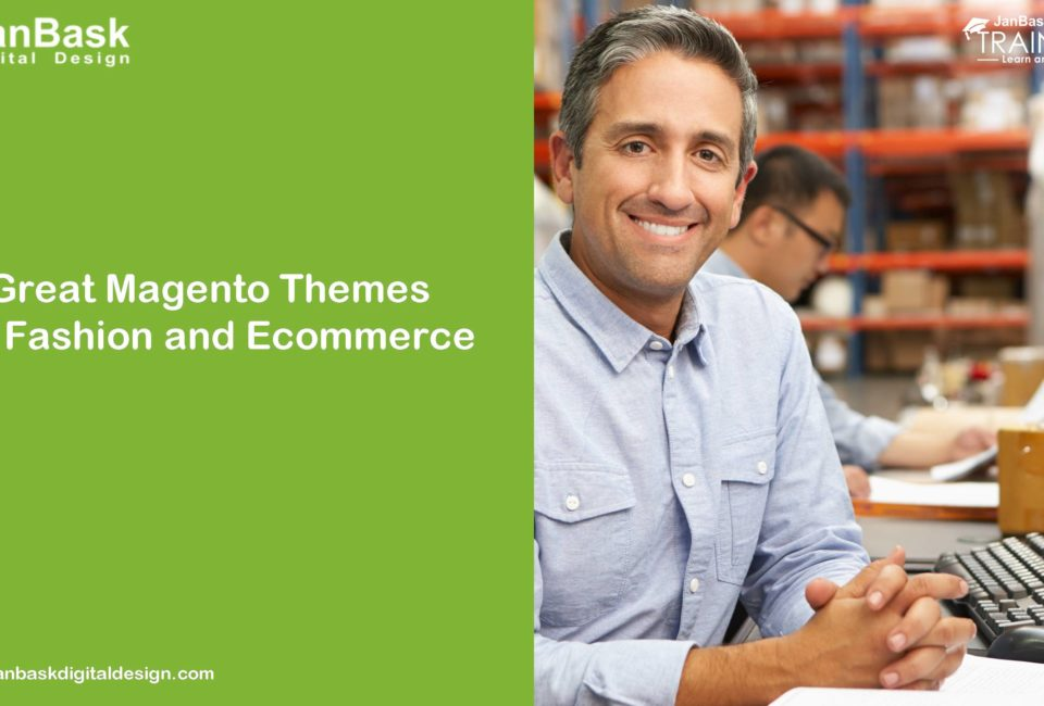 Great Magento Themes for Fashion and Ecommerce