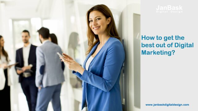 How to get the best out of Digital Marketing?