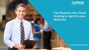 Top Reasons why Cloud Hosting is right for your Business