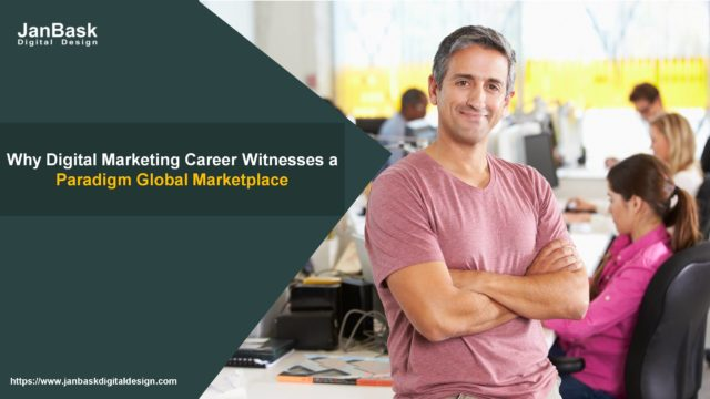 Why Digital Marketing Career Witnesses a Paradigm Shiftin the Global Marketplace?