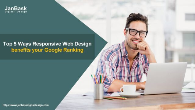 Top 5 Ways Responsive Web Design benefits your Google Ranking