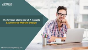 The Critical Elements Of A notable Ecommerce Website Design