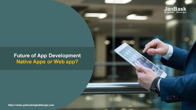 Future of App Development – Native Apps or Web app?
