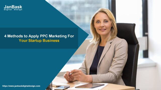 4 Methods to Apply PPC Marketing For Your Startup Business