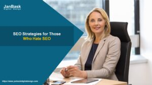 SEO Strategies for Those Who Hate SEO