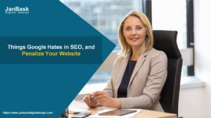 Things Google Hates in SEO, and Penalize Your Website