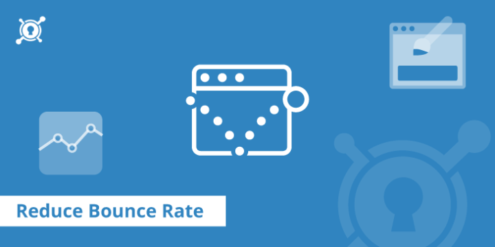 Best Practices to Reduce Bounce Rate & Increase Conversions