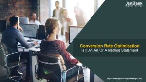 Conversion Rate Optimization –Is It An Art Or A Method Statement