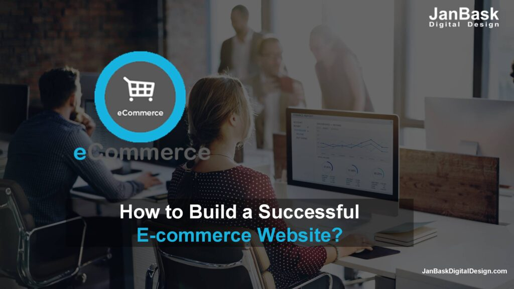 How to Build a Successful E-commerce Website?