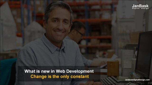 What is new in the World of Web Development - Change is the only constant