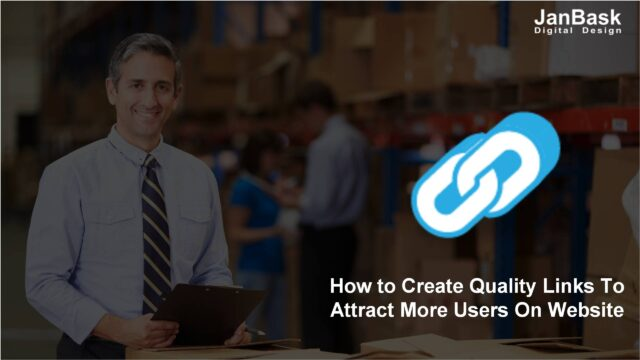 How to Create Quality Links To Attract More Users On Website
