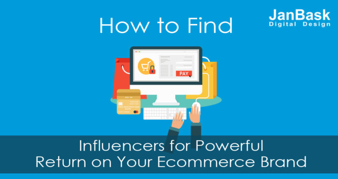 How to Find Influencers for Powerful Return on Your Ecommerce Brand