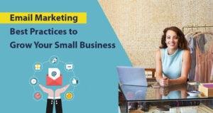 Email Marketing Best Practices to Grow Your Small Business