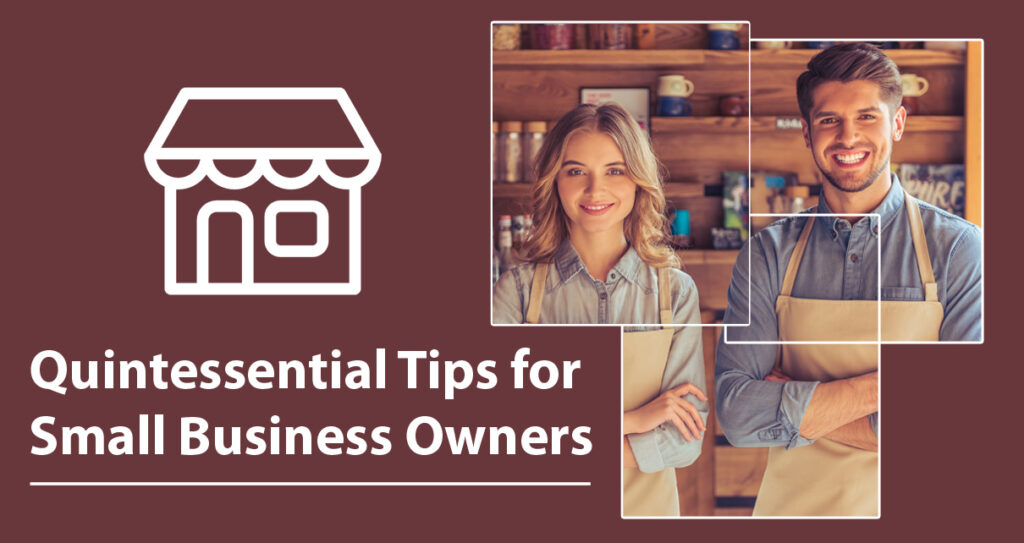 Quintessential Tips for Small Business Owners