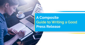 A Composite Guide to Writing a Good Press Release