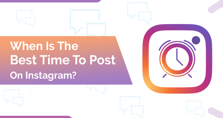 When Is The Best Time To Post On Instagram?