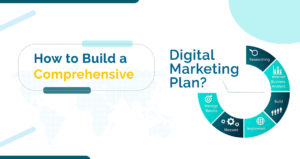 How to Build a Comprehensive Digital Marketing Plan?