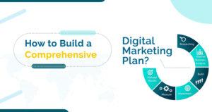 How to Build a Comprehensive Digital Marketing Plan?