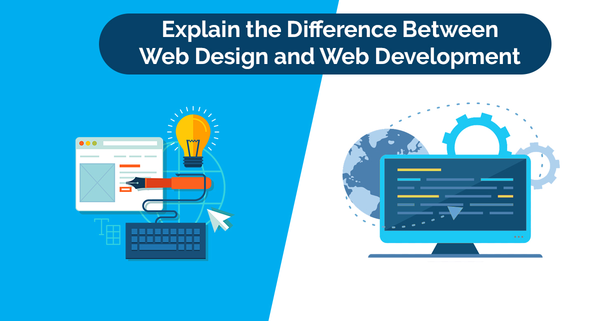 Explain The Difference Between Web Design And Web Development