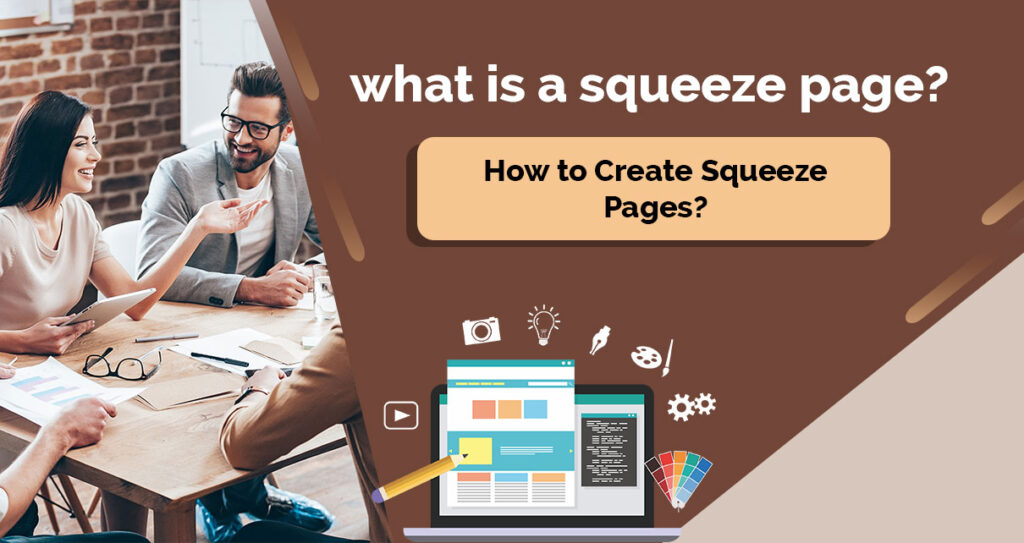What Is A Squeeze Page? How To Create Squeeze Pages?