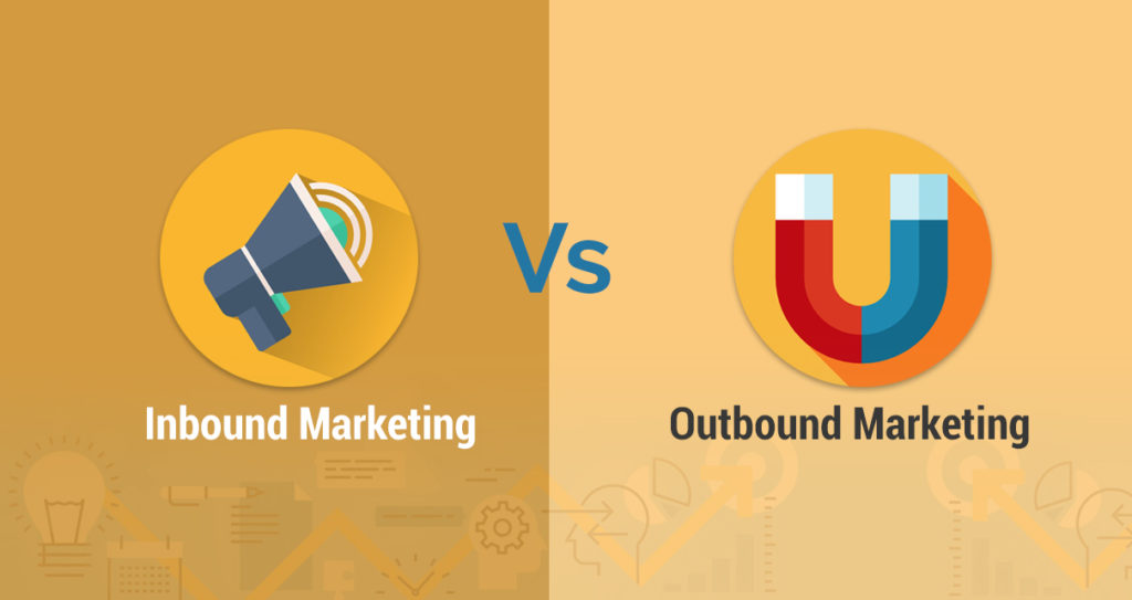 Inbound Marketing vs. Outbound Marketing: Here's What you Need to Know!