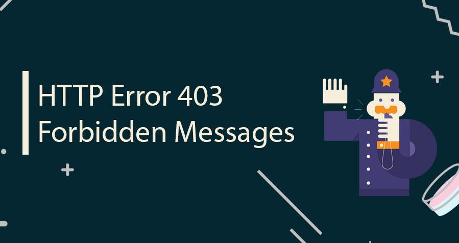 HTTP Error 403 Forbidden Messages- Easy Ways to Fix Them