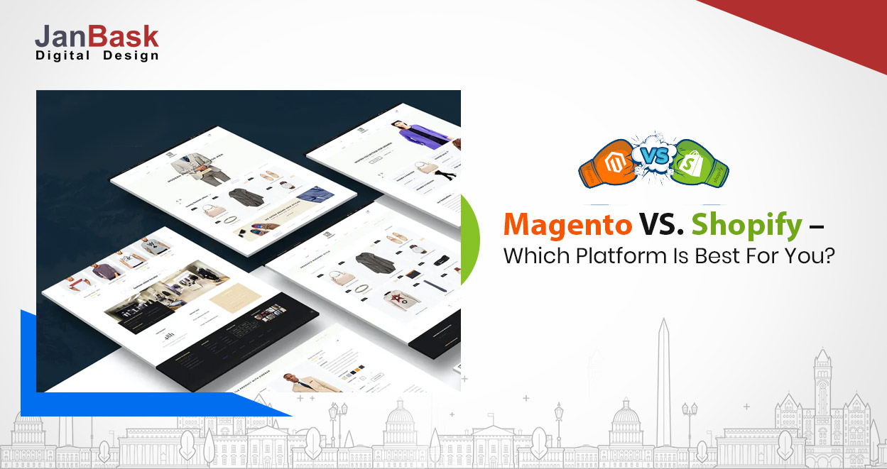 Magento vs Shopify. Which Platform Is Best For You?