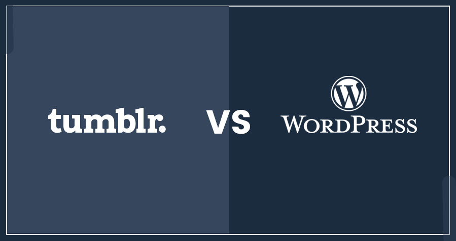 Wordpress vs. Tumblr- A Comparison That You Should Know