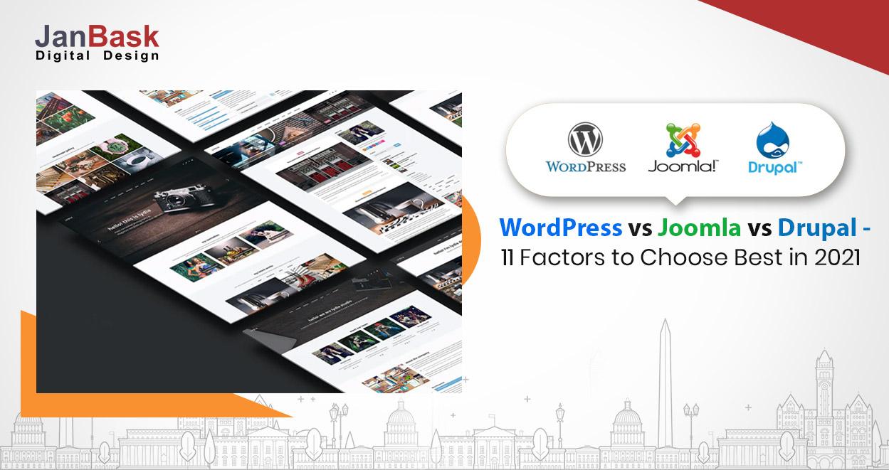 WordPress vs Joomla vs Drupal - 11 Factors to Decide Best in 2021 (Updated)