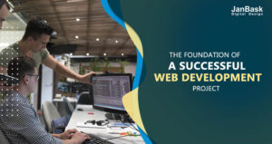 The Foundations of a Successful Web Development Project