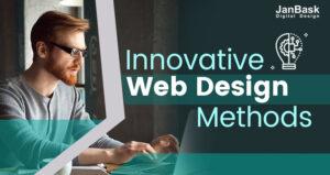 Unique Creative And Innovative Web Design Methods