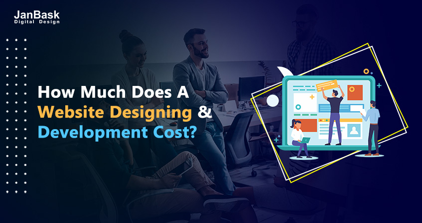 How Much Does A Website Designing And Development Cost?