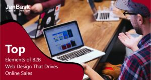 Top Elements of B2B Web Design That Drives Online Sales