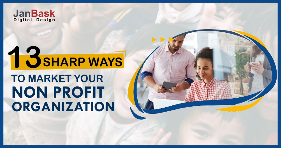 13 Sharp Ways to Market Your NonProfit Organization