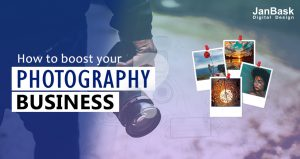 The Best Ideas to Boost your Photography Business