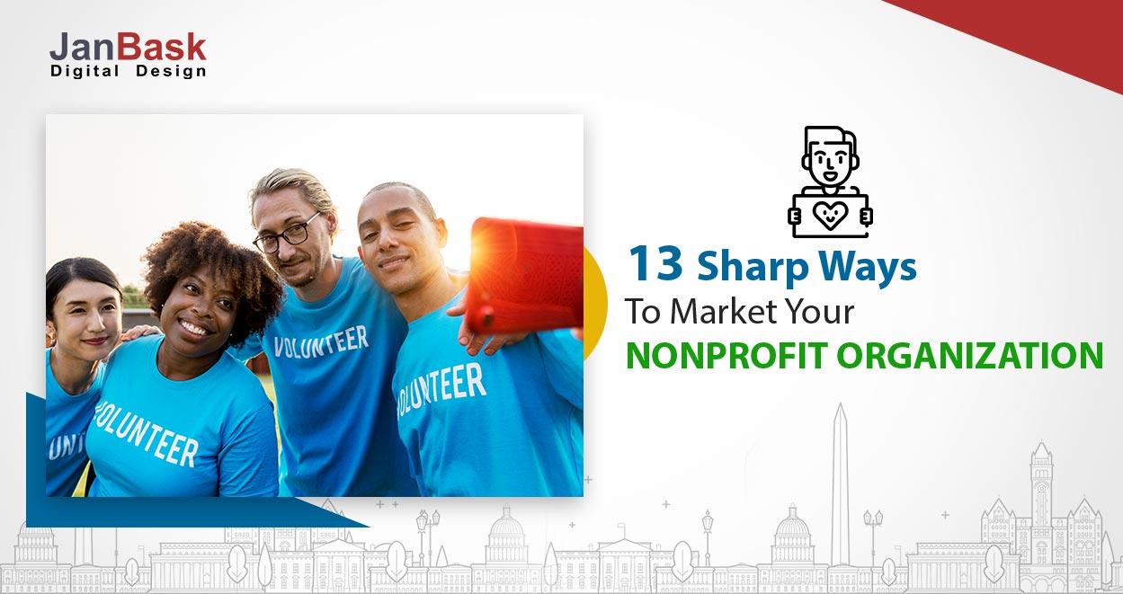 13 Sharp Ways to Market Your NonProfit Organization