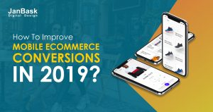 How To Improve Mobile Ecommerce Conversions In 2019