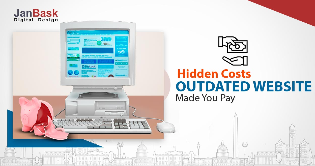 All Hidden Costs Your Outdated Website Made You To Pay