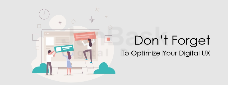 optimize your digital UX
