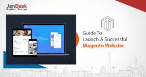 Guide To Launch A Successful Magento Website