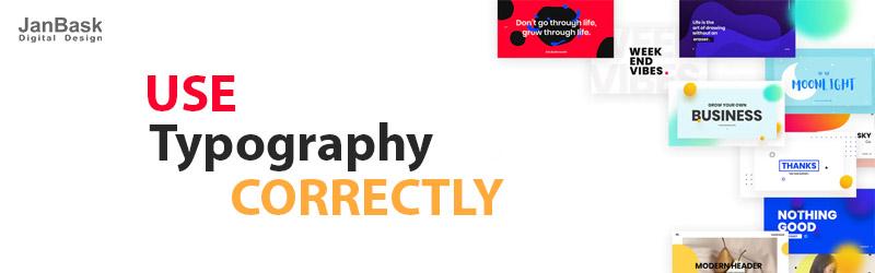 Use Typography Correctly