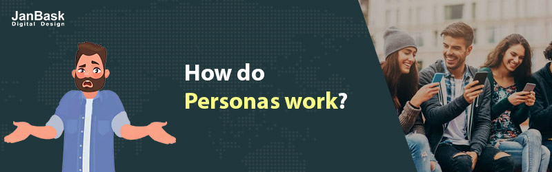 How do Personas work?