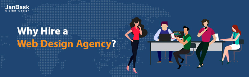 Why Hire a Web Design Agency?