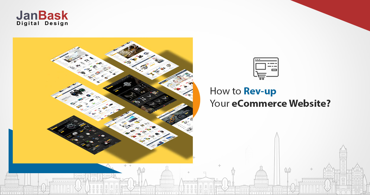 How To Rev-up Your eCommerce Website?