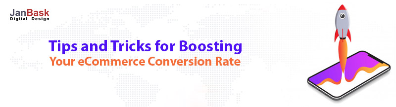 Tips and Tricks for Boosting Your eCommerce Conversion Rate