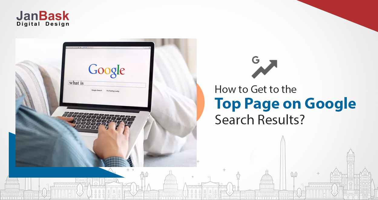 How to Get to the Top Page on Google Search Results?